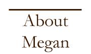 About Megan